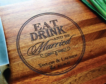 Personalized Couple Cutting Board, Eat Drink & Be Married, Engagement, Bridal Shower, Wedding, Christmas, Personlized Womens Gift