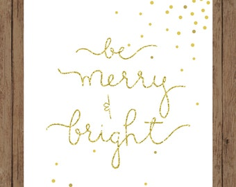 Be Merry and Bright. Gold glitter.  8x10 holiday digital printable.  Christmas print.