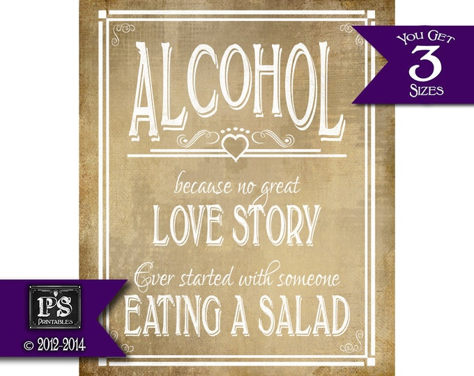 Printable Alcohol because no great Love Story started salad Bar Sign - instant download file - DIY - Vintage white open heart collection