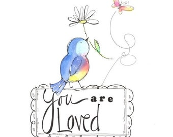 You are loved art print - Nursery art -Children's wall art - Bird art - Watercolor print - Little girls print - Daisy art - Butterfly art
