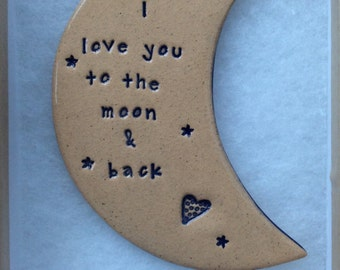 I love you to the moon and back ceramic gift handmade in Wales