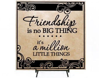 Friendship is no big thing, it's a million little things- wood, tile, friends gift, friends, going away gift, moving gift, friends saying