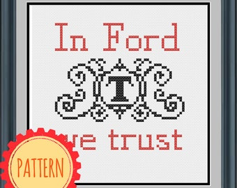 PATTERN: In Ford we trust, Brave New World pdf cross stitch chart - instant download