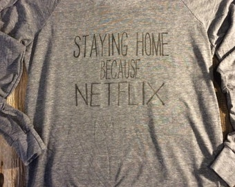 Staying Home Because Netflix Slouchy Alternative Pullover