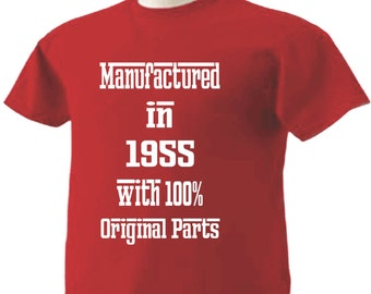 62nd Birthday T-Shirt 62 Years Old Manufactured in 1955 with 100% Original Parts
