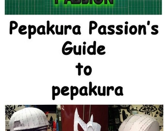 Pepakura Passion's Guide to Pepakura