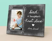 Father's Day Picture Frame - Dad, A Daughter's First Love - Chalkboard Frame - Rustic Custom Picture Frame - Gift For Dad -PF1092
