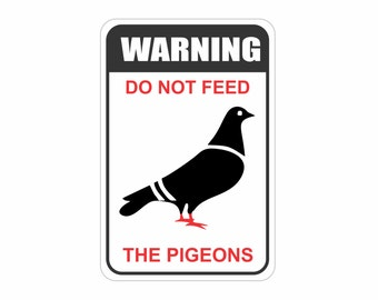 "Warning Do Not Feed The Pigeons Aluminum Sign Heavy Gauge No Rust 12"" x 18"""