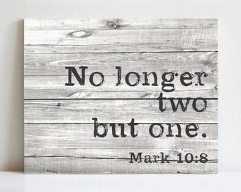 Rustic Canvas Art | No Longer Two But One. Mark 10:8 | Various Sizes