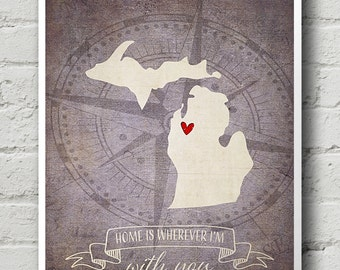 State of Michigan art print,Michigan home is wherever i am with you, US Michigan print,custom state art, No,368b