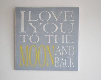 I Love You to the Moon and Back, Wood Sign, Grey Yellow, Typography Art
