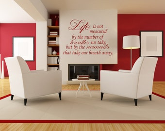 Life Is Not Measured By The Breaths We Take But By The Moments That Take Our Breath Away Motivational Quote Wall Decal