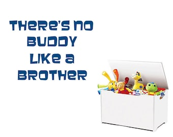 There's no buddy like a brother - Vinyl Wall Decal, Vinyl Wall Quote