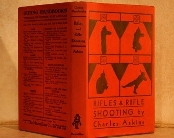 Rifles and Rifle Shooting by Charles Askins (1936)