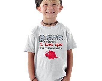 RAWR Means I Love You in Dinosaur Kids Shirt or Baby Bodysuit