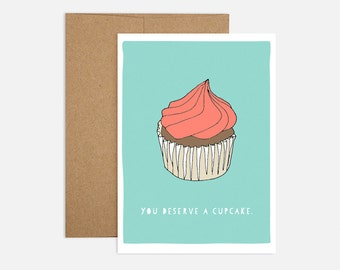 You Deserve a Cupcake Greeting Card
