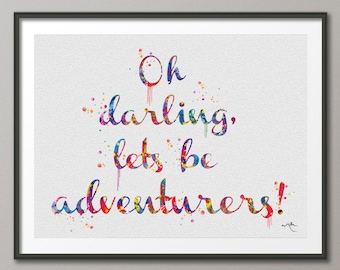 Oh Darling Let's Be Adventurers Quote Art Watercolor Print Wedding Gift Fine Art Print inspiration Wall Decor Art Home Decor No 331