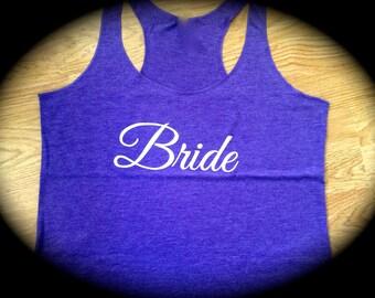 Bride To Be Tank Top . Bride racerback Tank Top .  Bride loose racerback Tank top. Brown, white, light grey, Purple, Aqua, grey, black, blue
