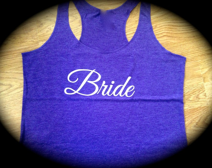 Bride To Be Tank Top . Bride racerback Tank Top .  Bride loose racerback Tank top. Brown, white, light grey, Purple, Aqua, grey, black, blue