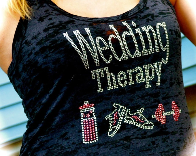 Bride Workout Shirt . Bride rhinestone Shirt . Wedding therapy tank top . Bride Shirt . Bride to be Gift . Bridal Shower Gift. Weddings
