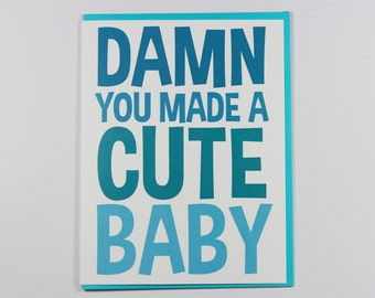 Funny New Baby Card, Funny Congrats Card, Funny Congratulations Card, Newborn Card, New Baby Card, Pregnancy Card, You Made a Cute Baby