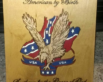 American by birth, Southern by the Grace of God.