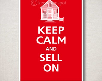 Keep Calm and SELL ON Real Estate Typography Art Print (Featured color: Crimson--choose your own colors)