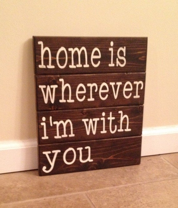Home Is Wherever I M With You Wood Sign Home Decor: Home Is Wherever I'm With You Wood Wall Art By