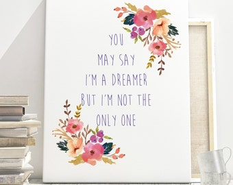 You May Say Im A Dreamer But Im Not The Only One John Lennon the Beatles Watercolor Floral Print Instant Art INSTANT DOWNLOAD