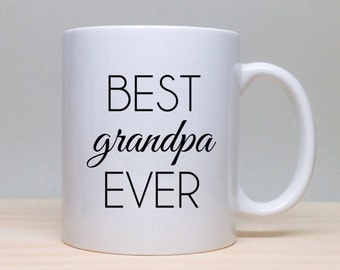 Gift for Grandpa - Best Grandpa Ever - Father's Day Gift - Gift for Grandfather - Personalized Gift - Coffee Mug - Unique Gift - Coffee Cup