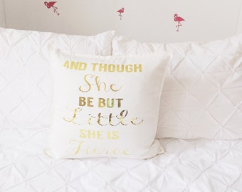 Though she be but little she is fierce Pillow Cover