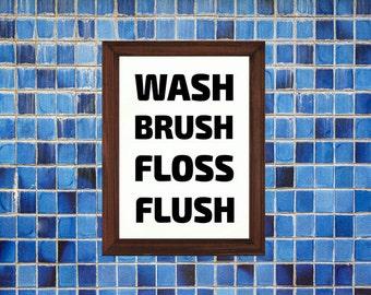 Bathroom sign. Wall art decor. Printable art. Wash, brush teeth, floss teeth and flush toilet. Fun sign for bathroom.