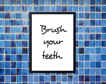Brush your teeth art sign. Wall art decor. Printable art. Brush your teeth sign bathroom poster.