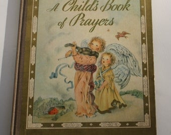 A Child's Book of Prayers by Louise Raymond (editor) - Random House 1941 - Vintage Book