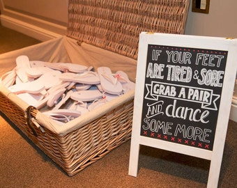Wedding Flipflop favours sign - Vintage Chalk Board - If you're feet are tired and sore, grab a pair and dance some more