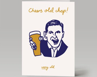 Cheers Old Chap Birthday Card