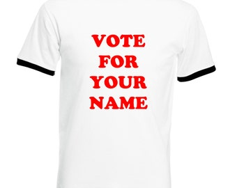 Vote For Your Name Napoleon Dynamite Spoof  T Shirt