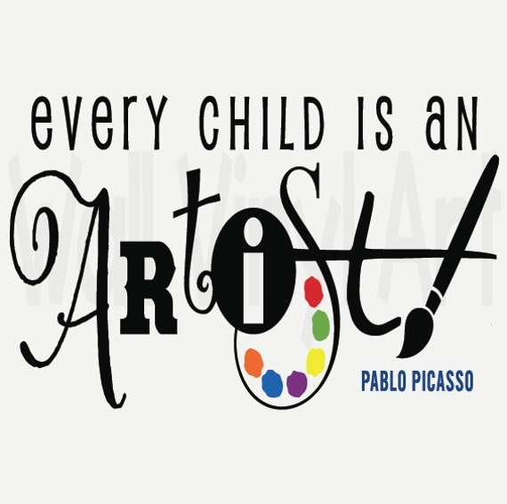 Every Child Is An Artist Saying Saying Vinyl By Wallvinylart