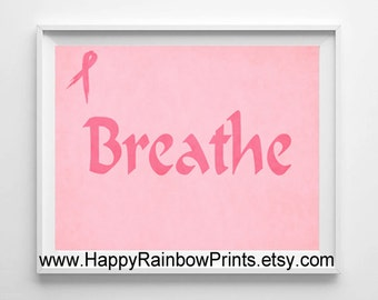 Breast cancer awarenesss printables, pink ribbon print, breast cancer survivor get well, breast cancer gifts, breathe sign instant download