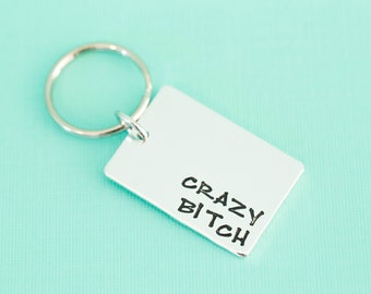 Hand Stamped Keychain - Crazy Bitch - Hand Stamped Jewelry