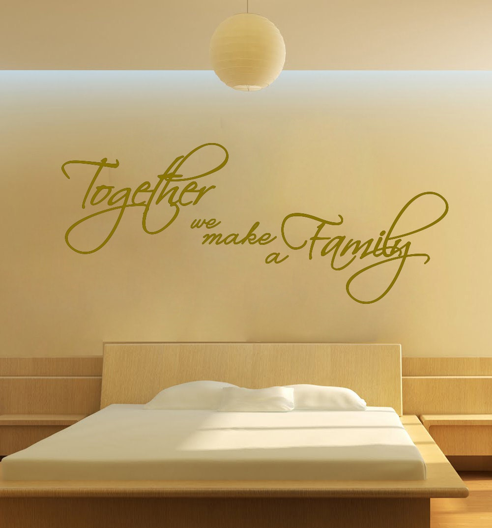 Large Quote Together We Make a Family Art Decal Mural Sticker ...