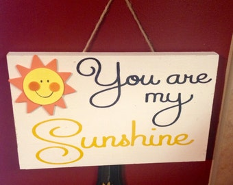 You are my sunshine sign - wood sunshine signs - you are my sunshine my only sunshine - you make me happy - happiness wood signs - fun signs