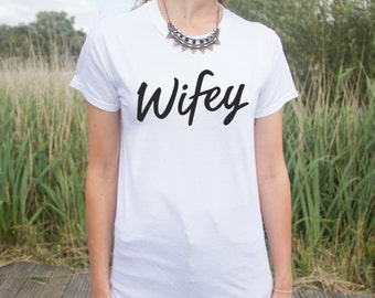 Wifey T-shirt Top Fashion Funny Slogan Gift Tumblr Fangirl