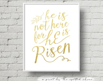 """Instant Download 8x10 and 11x14 """"He is Risen"""" Calligraphy Print JPEG in Gold (with faux foil texture)."""