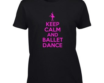 Keep Calm And Ballet Dance T-Shirt - Mens Ladies Womens Kids Youth Tee