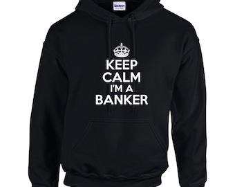 Keep Calm I'm A Banker Mens Hoodie  Funny Occupation