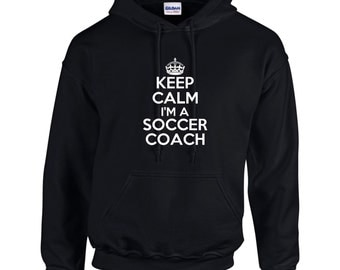 Keep Calm I'm A Soccer Coach Mens Hoodie  Funny Humor