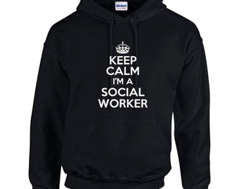 Keep Calm I'm A Social Worker Mens Hoodie  Funny Humor Occupation