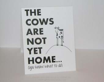 The Cows Are Not Yet Home - Funny Birthday Card - Birthday card with cows