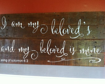 I am my beloved's and my beloved is mine,  reclaimed wood sign, hand painted sign, song of solomon sign, song of solomon 6:3